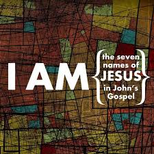I Am The Light The Way I Am The Seven Names Of Jesus In John U0027s Gospel Archives