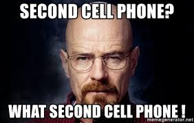 Cell Phone Meme - second cell phone what second cell phone breaking bad walter