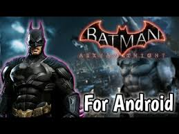 batman apk batman arkham knights for android apk data 800mb only
