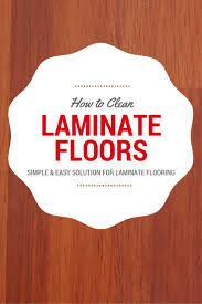 How Do You Clean Laminate Wood Flooring Best 25 Laminate Floor Cleaning Ideas On Pinterest Diy Laminate