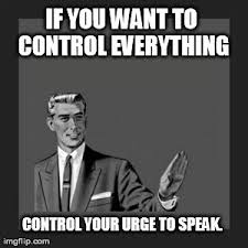 Control Freak Meme - top ten comebacks for controlling people i should have said