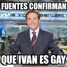 Ivan Meme - meme matias prats fuentes confirman que ivan es gay 8106854