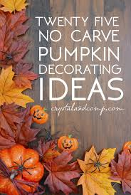 pumpkin carving ideas for preschool no carve pumpkin decorating