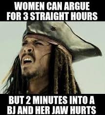 Pirates Of The Caribbean Memes - women can argue for 3 straight hours jack sparrow johnny depp