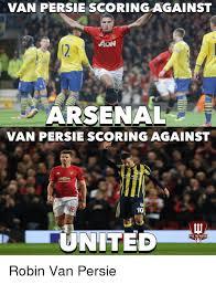 Van Persie Meme - van persie scoring against arsenal van persie scoring against 10