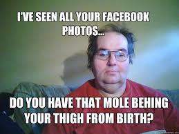Birth Memes - creepy facebook stalker memes quickmeme