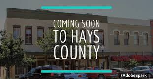 businesses coming soon to hays county san marcos buda kyle texas