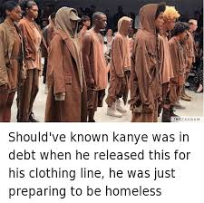 Meme Clothing - should ve known kanye was in debt when he released this for his