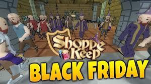 black friday game shoppe keep gameplay black friday mega sale game update