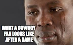 Dallas Cowboys Fans Memes - what a cowboy fan look like after a game imgflip