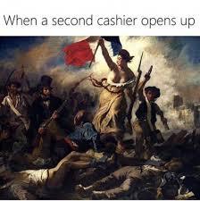 Delacroix Meme - when a second cashier opens up funny memes daily lol pics