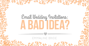 email wedding invitations are email wedding invitations a bad idea emmaline wedding