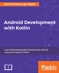learn android development android development with kotlin packt books