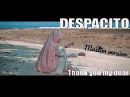 download mp3 despacito versi islam 4 76 mb free despacito muslim version thank you