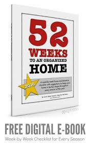 The Organized Home by 52 Weeks To An Organized Home Free Ebook