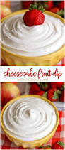 cheesecake fruit dip just 5 ingredients and one of the best