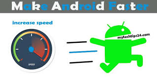 how to make android faster to make android faster and smoother easily