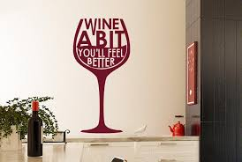 wine a you ll feel better wine a bit you ll feel better wine glass wall sticker cut it out