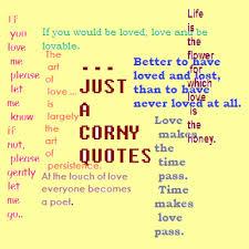 just a corny quotes justacornyquote