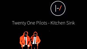 kitchen sink lyrics twenty one pilots kitchen sink lyric video youtube