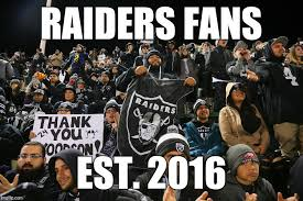 Raiders Fans Memes - image tagged in oakland raiders bandwagon fans imgflip