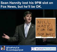 Sean Hannity Meme - exclusive sean hannity spotted at new job winkprogress