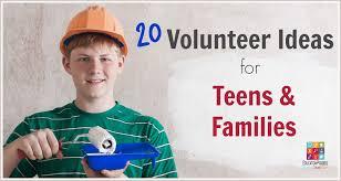 20 volunteer ideas for teens u0026 families