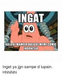 Meme Comics Indonesia - ingat kaloolmir duluke meme comic indonesia meme generat inget