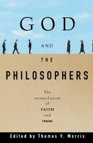 god and the philosophers the reconciliation of faith and reason