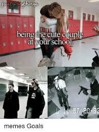 Cute Couple Meme - being the cute couple at mour school memes goals meme on sizzle