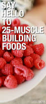 you probably didn u0027t know these 25 foods help build muscle muscle