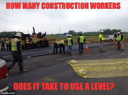 Meme Construction - life of construction workers imgflip