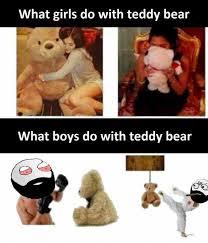 Meme Teddy Bear - dopl3r com memes what girls do with teddy bear what boys do