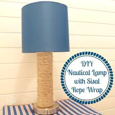 diy nautical lamp knockoff using a sisal wrap the with at