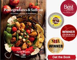 cuisine azerbaidjan az cookbook recipes from azerbaijan turkey and beyond