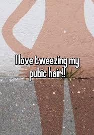 plucking pubic hair i love tweezing my pubic hair