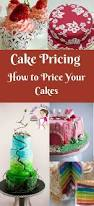 cake pricing how to price your cakes veena azmanov