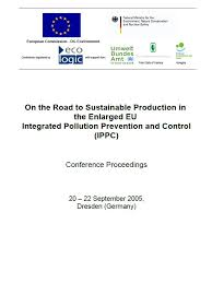 European Ippc Bureau European Commission On The Road To Sustainable Production In The Enlarged Eu