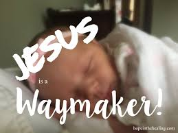 Jesus Has A Rocking Chair Jesus Is A Waymaker Hope In The Healing With Nannette Elkins