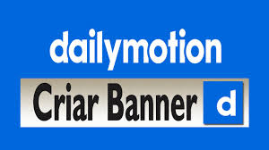 Basta Como Criar Banner para Dailymotion 2017 - Vídeo Dailymotion #IT16