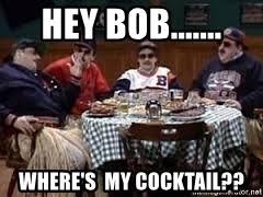 Da Bears Meme - hey bob where s my cocktail da bears meme generator