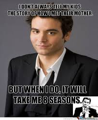 How I Met Your Mother Memes - how i met your mother by foreveralonenumber1 meme center