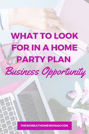 home party plans what to look for in a home party business opportunity