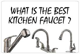what is the best kitchen faucet to buy 2017 kitbibb