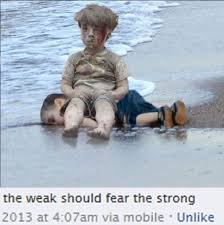 Strong Meme - sad picture the weak should fear the strong know your meme