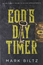 god u0027s day timer the believer u0027s guide to divine appointments mark