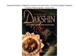 ebook cuisine dakshin vegetarian cuisine from south india an earthly de