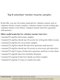 volunteer examples for resumes top8volunteermentorresumesamples 150606015944 lva1 app6891 thumbnail 4 jpg cb 1433556061