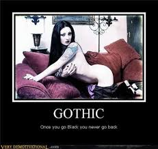 Once You Go Black Meme - gothic very demotivational demotivational posters very