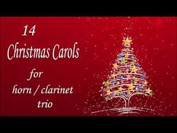 14 christmas carols for horn or clarinet trio youtube